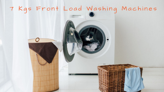 best 7 kgs front loading washing machines