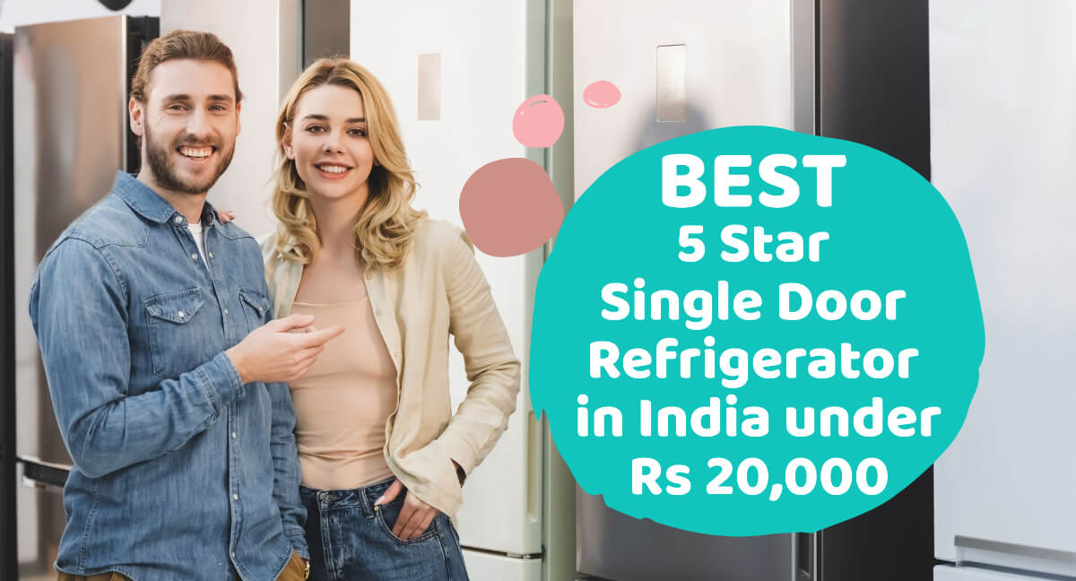 Review of the best 5 Star Single Door Refrigerator in India under 20000