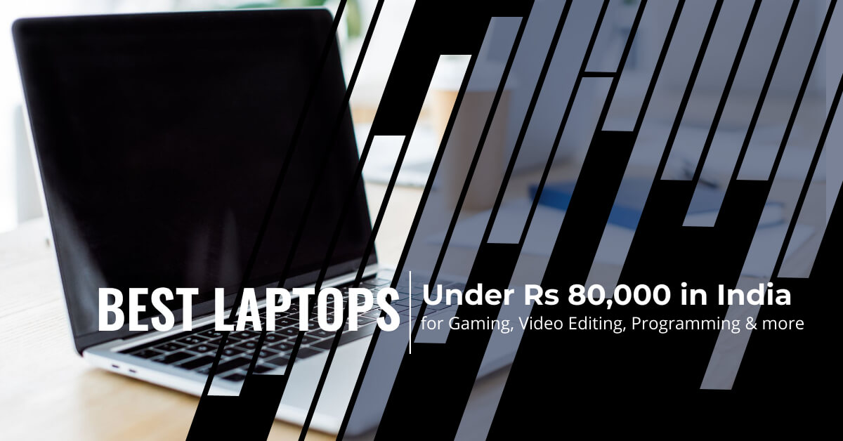 best laptop under 80000 for gaming video editing rendering programming