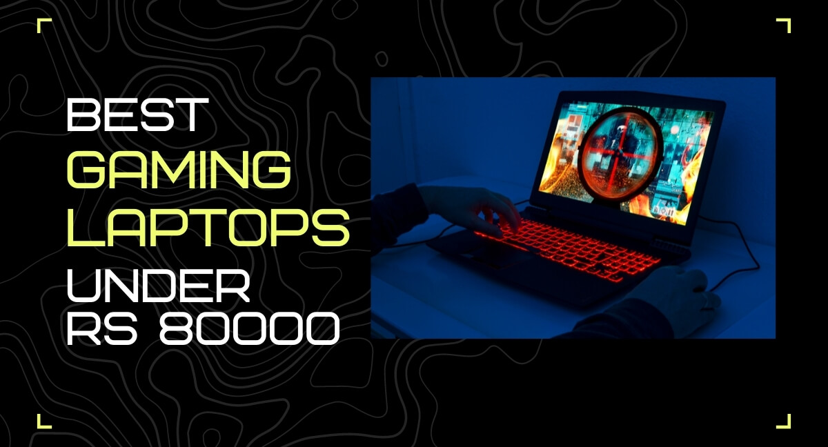 Best Gaming Laptop under Rs 80000 in India